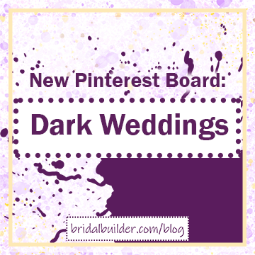 """Title in purple: """"New Pinterest Board: Dark Weddings."""" There's a gold border around the edge of the graphic and it has a purple watercolor background."""