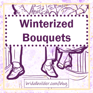 "The hand-drawn feet of a groom and bride dangle on the side of a bridge in the background. Title: ""Winterized Bouquets."" The background of the graphic is purple and gold watercolor with a gold rectangular border around the edge of the graphic."