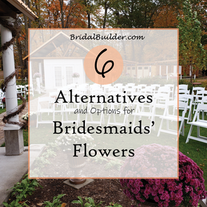 Title: 6 Alternatives and Options for Bridesmaids' Flowers