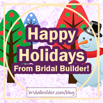 """Title: """"Happy Holidays from Bridal Builder!"""" in gold with a dark purple outline. A cute snowman and three colorful trees sit in the background. There's a gold frame around the image, a circle inside of a square."""