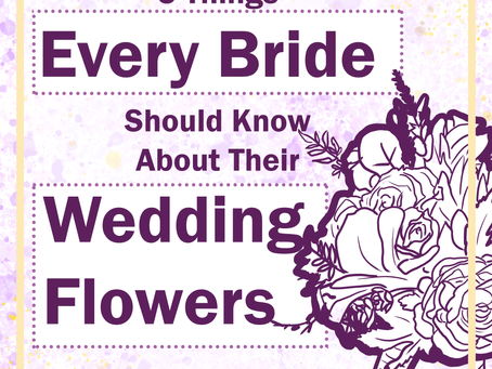 5 Things Every Bride Should Know About Their Wedding Flowers