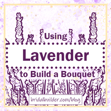 """Using Lavender to Build a Bouquet"" title in purple with hand-drawn lavender sprigs in the background."