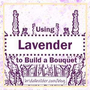 """""""Using Lavender to Build a Bouquet"""" title in purple with hand-drawn lavender sprigs in the background."""