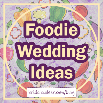"Title: ""Foodie Wedding Ideas"" in gold with purple outlines. There's cartoon peppers, broccolis, mushrooms, apples, and other fruits and vegetables in the background and a gold border around the edge of the graphic."