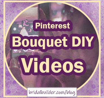 Build a Bouquet with Wedding Flower DIY Videos NEW Pinterest Board