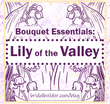 Bouquet Essentials: Lily of the Valley