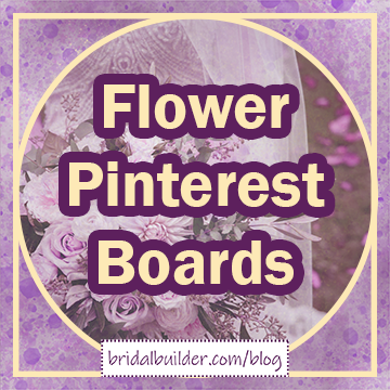 Title in gold with purple outline: Flower Pinterst Boards. A bride holding a bouquet is faded in the background and the graphic has a gold circle-inside-a-square border.