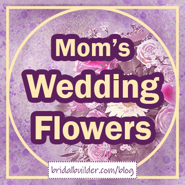"""Title in gold and purple: """"Mom's Wedding Flowers"""" with a faded bouquet of white and pink flowers in the background, a gold frame of a circle inside a square around the outside, and a background of purple and gold watercolor texture."""