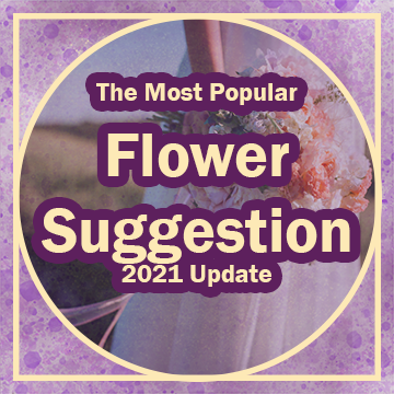 """Title: """"The Most Popular Flower Suggestion 2021 Update"""" in purple and gold. A gold border runs along the outside of the graphic and a purple and gold watercolor texture sits in the back. A photo of a bride holding her wedding bouquet in the sunlight is in the background as well."""