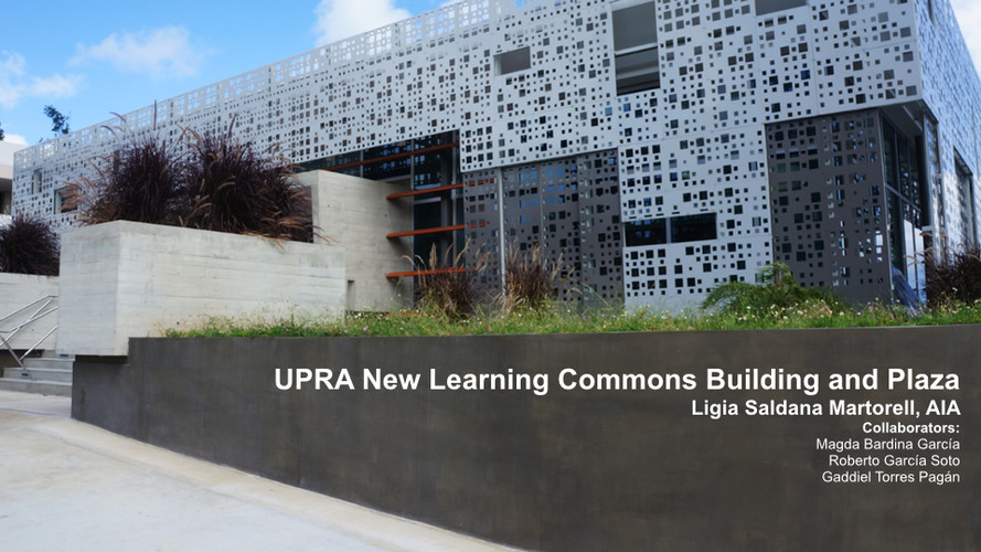 UPRA New Learning Commons Building and Plaza