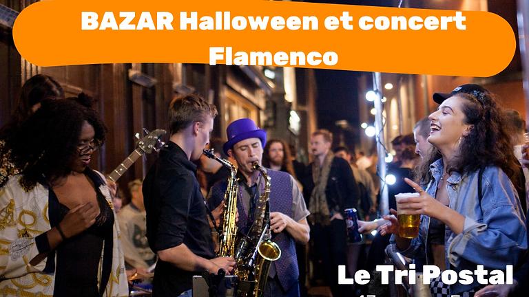BAZAR Halloween et concert Flamenco @Tripostal