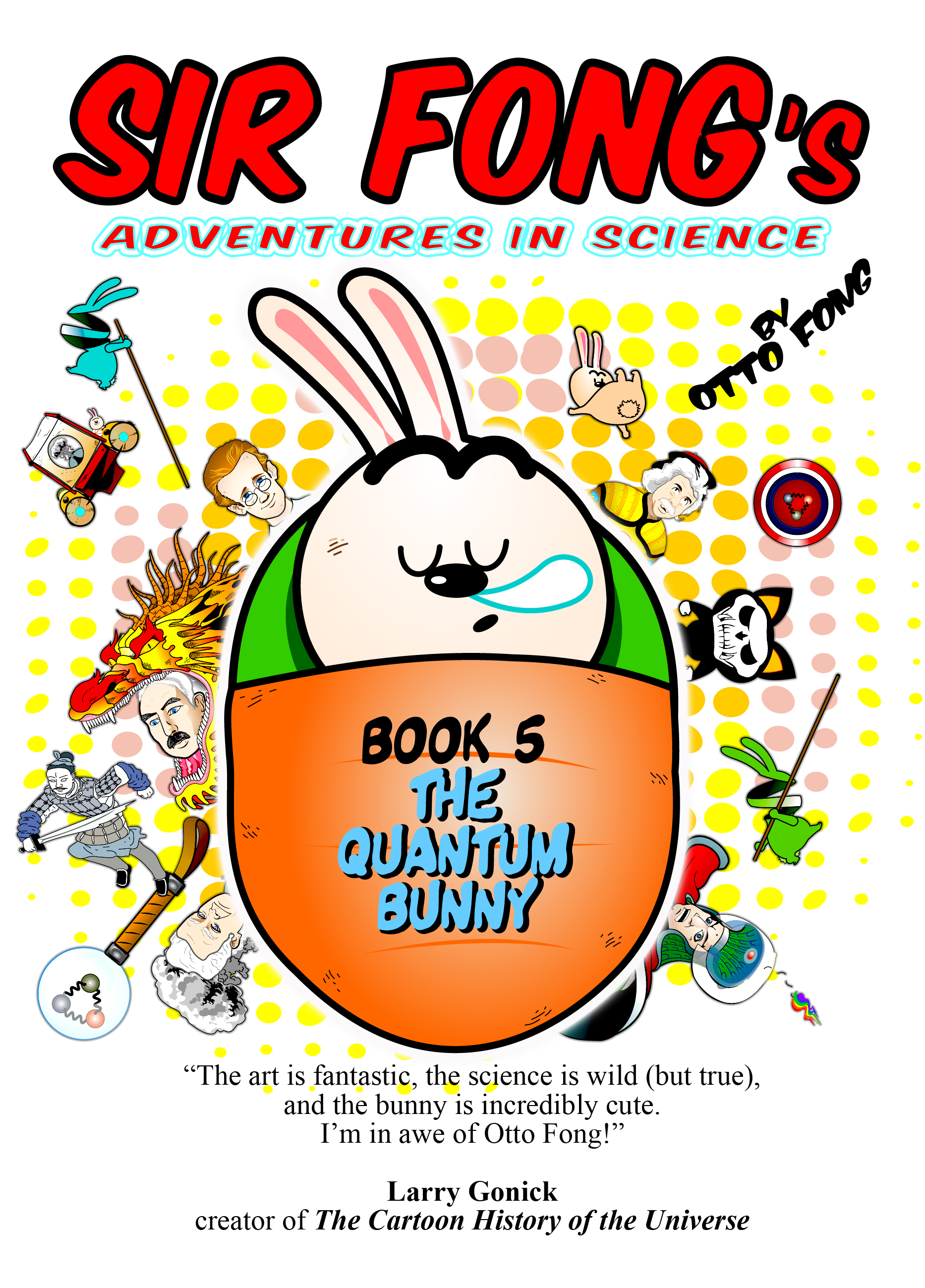 Sir Fong's Adventures In Science Book 5_ The Quantum Bunny