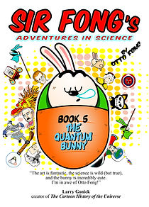 Sir Fong's Adventures In Science Book 5: The Quantum Bunny