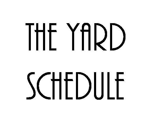 THE YARD SCHEDULE.jpg
