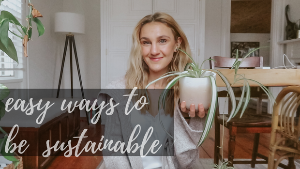 Easy + Cost Effective Ways to be Sustainable