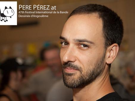 PERE PÉREZ will be at the Festival International de la Bande Dessinée d'Angoulême