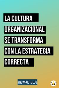 La cultura se transforma con la estrategia correcta