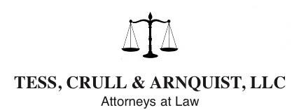 Tess, Crull & Arnquist, LLC Attorneys at Law
