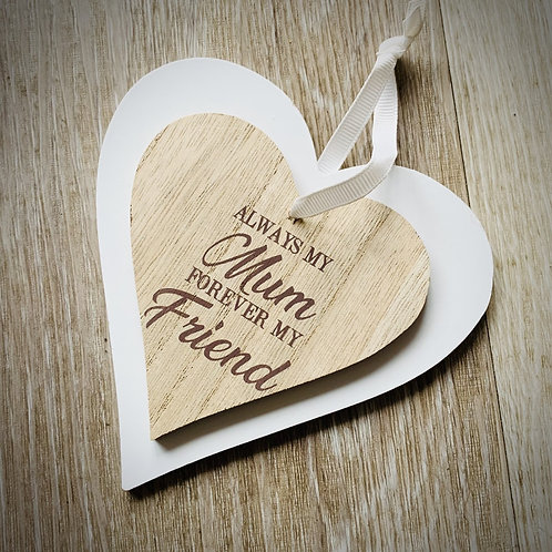 Hanging Heart Plaque - Mum forever my friend