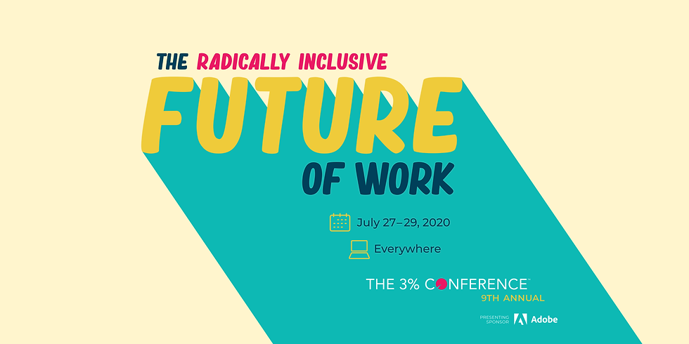 The 3% Conference: The Radically Inclusive Future of Work
