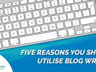 Five Reasons you should utilise blog writing