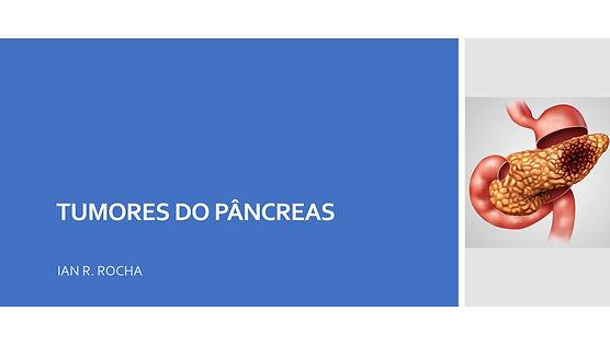 Tumores do Pâncreas - Prof. Ian