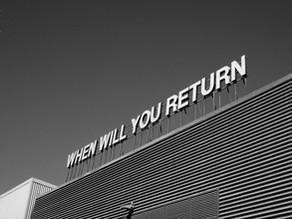 When will you return?