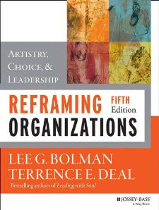 Reframing Organizations: Artistry, Choice & Leadership