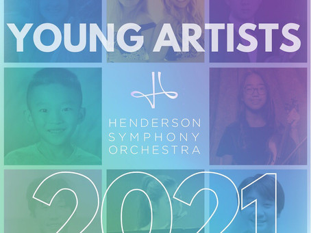 The Henderson Symphony Orchestra is proud to announce our 2021 Young Artists Winners!
