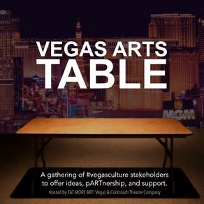 Director's Notes: VEGAS ARTS TABLE - Make it Happen!
