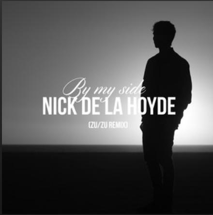By My Side (ZU/ZU Remix) - Nick de la Hoyde