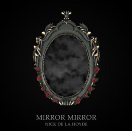Mirror Mirror - Nick de la Hoyde