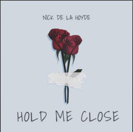 Hold Me Close - Nick de la Hoyde
