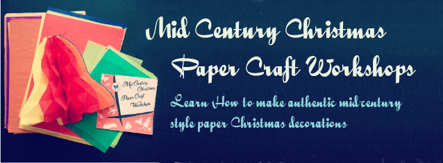 Mid-Century Christmas Craft Workshops!