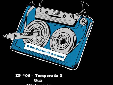 """PODCAST """"O dia depois de amanhã"""" Temporada 2 EP#6 entrevista Guz Oliveira, da banda Mistanasia"""