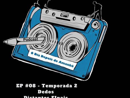 """PODCAST """"O dia depois de amanhã"""" Temporada 2 EP#8 com Glaydson Soares, da banda Distantes Finais"""
