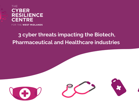 3 cyber threats impacting the biotech, pharmaceutical and healthcare industries