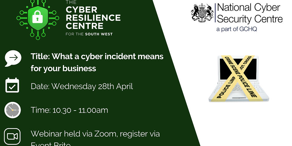 Webinar: What a Cyber Incident Means for your business