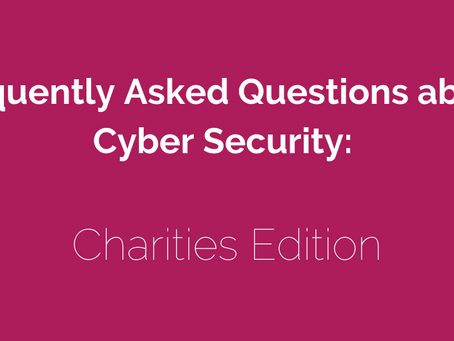 The cyber security frequently asked questions (FAQ's) for charities