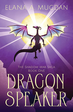 Dragon Speaker book 1 of The Shadow War Saga by Elana A. Mugdan