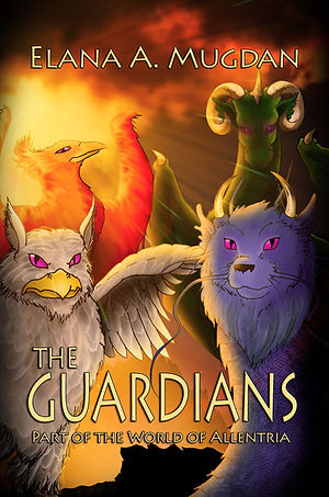 The Guardians a novel of Allentria between Dragon Speaker and Dragon Child part of The Shadow War Saga by Elana A. Mugdan