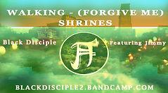 WALKING FORGIVE ME (Final) HQ.jpg