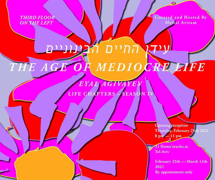 Eyal Agivayev_The Age of Mediocre Life_I