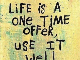 Life, use it well