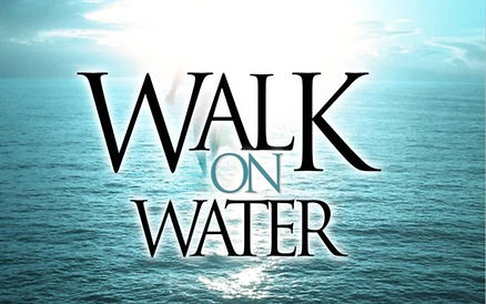 Will You Walk On Water.jpg