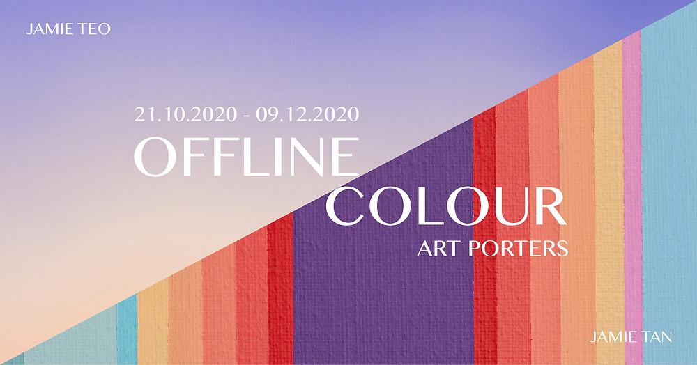 Art Herald Magazine, Offline Colour, Jamie Tan, Jamie Teo, Art Porters Gallery, Singapore, Lasalle College of the Arts, Guillaume Levy-Lambert