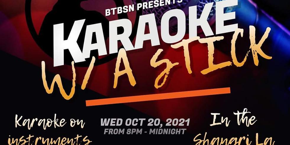 BTBSN Presents: Karaoke with a Stick