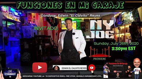 """July 26,2020— LIVE on """"Funciones En Mi Garaje"""" with Edwin """"El Calvito"""" Reyes"""