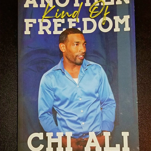 """""""Another Kind of Freedom"""" by Chi Ali (Autographed)"""
