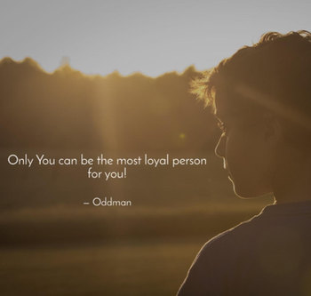 Oddman Quote on Loyalty